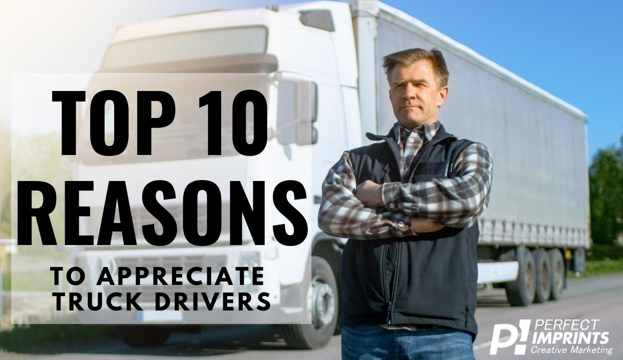 Top 10 Reasons to Appreciate Truck Drivers