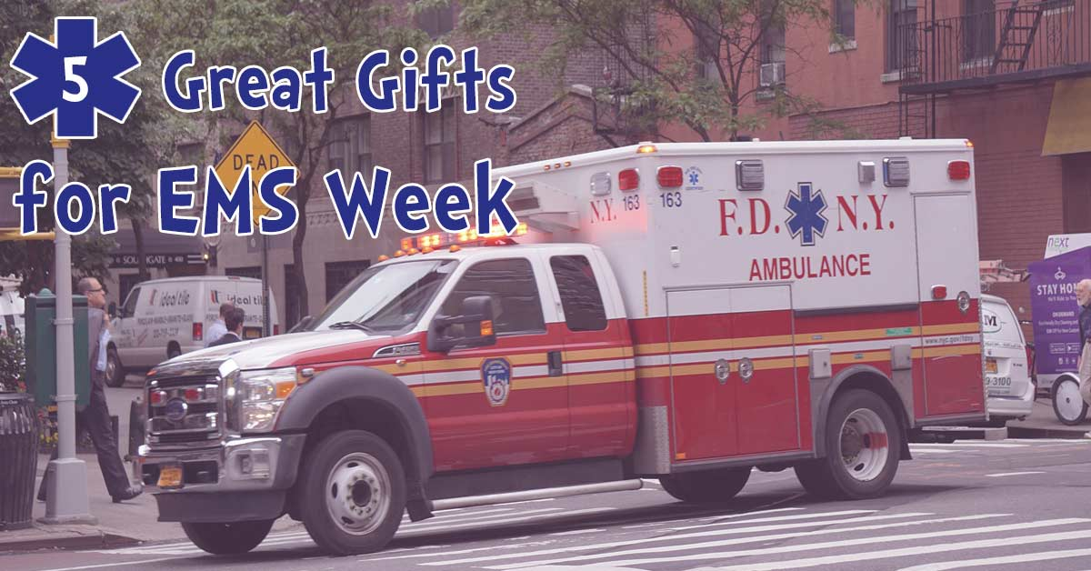5 Great Gifts For EMS Week