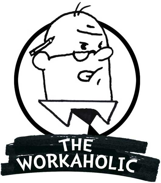 The Workaholic