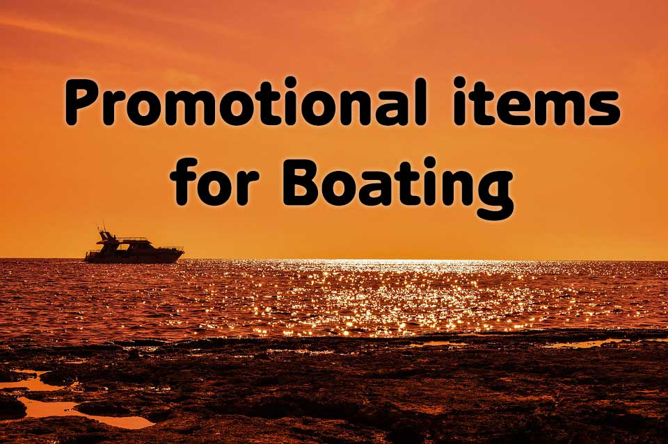 Promotional Products for Boaters