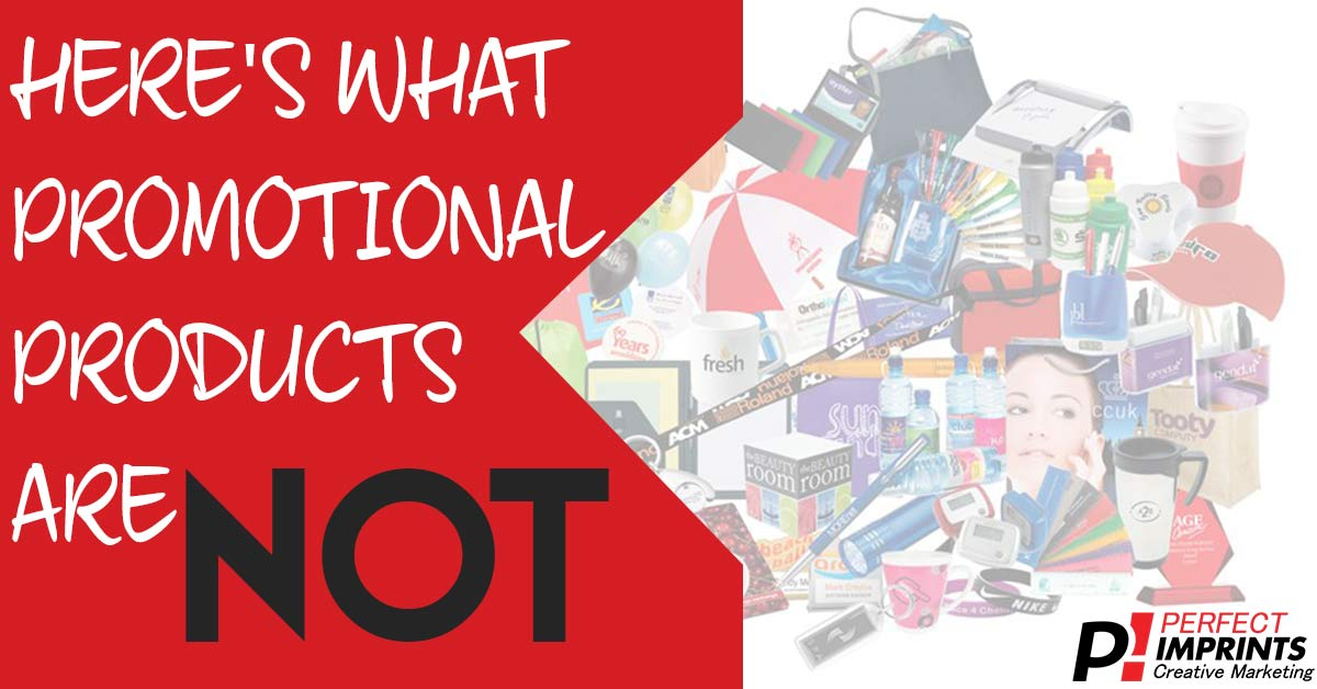 Here's What Promotional Product Are NOT