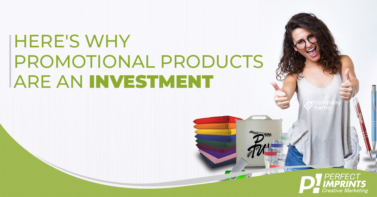 Here's Why Promotional Products Are An Investment