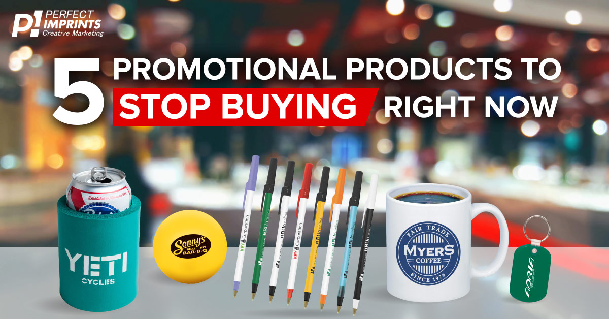 5 Promotional Products To Stop Buying Right Now
