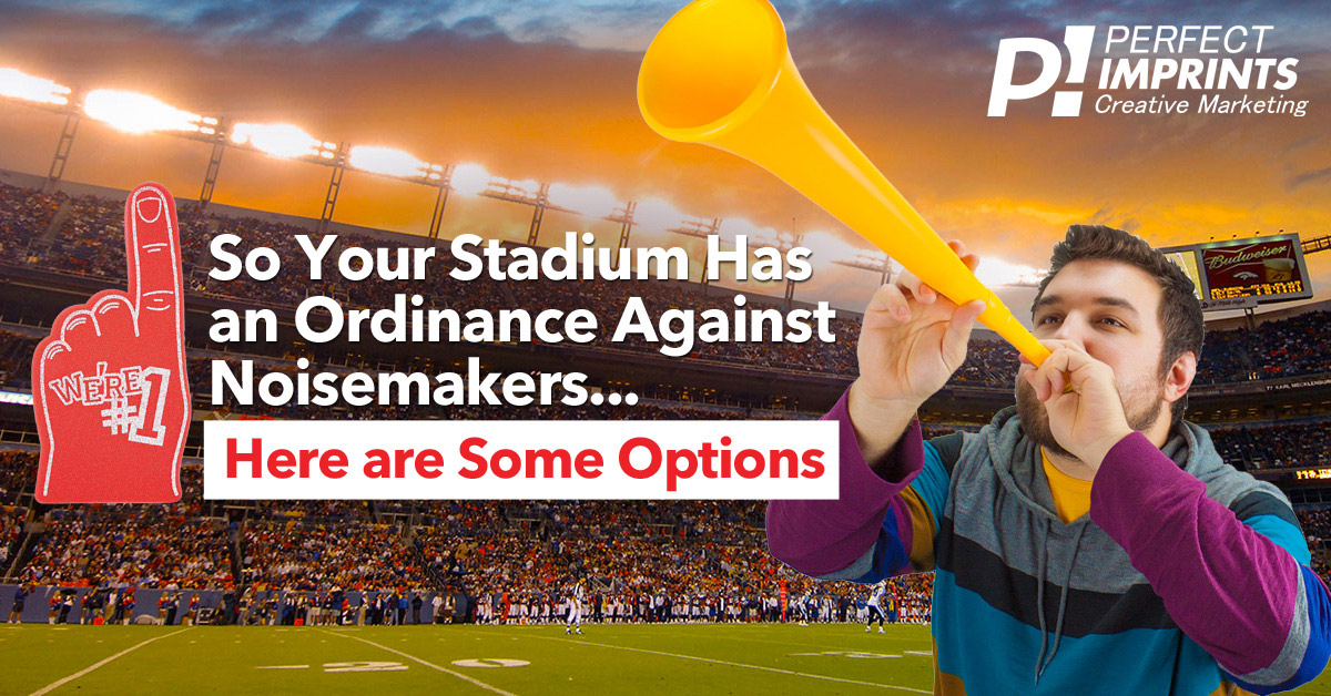 So Your Stadium Has a Ordinance Against Noisemakers…Here are Some Options.