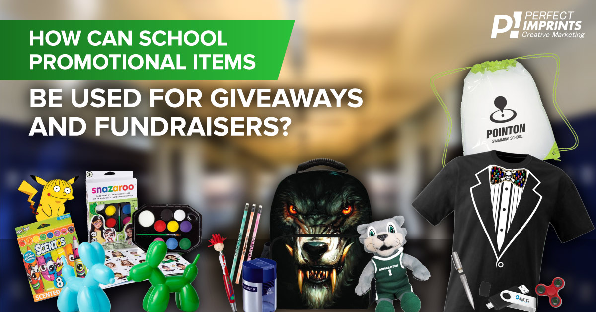 How Can School Promotional Items Be Used For Giveaways And FundRaisers?