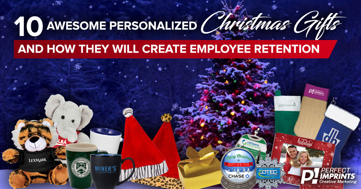 10 Awesome Personalized Christmas Gifts and How They Will Create Employee Retention