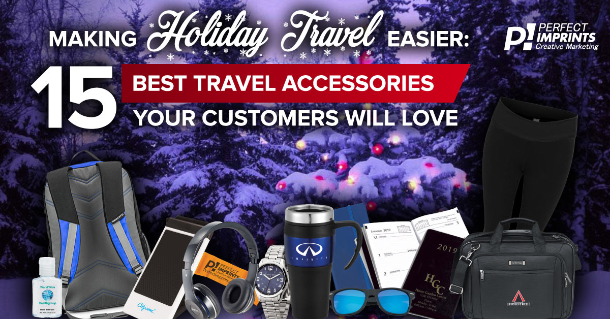 15 Best Holiday Travel Accessories - Promotional Items