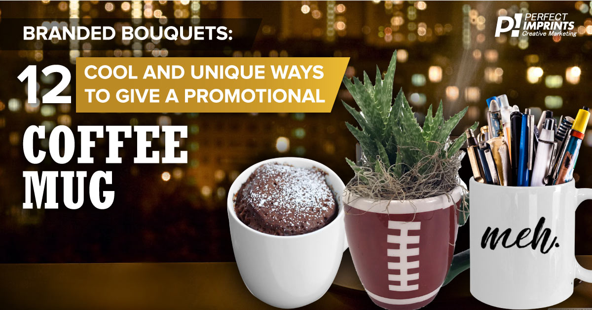 Use Custom Coffee Mugs as Branded Bouquets