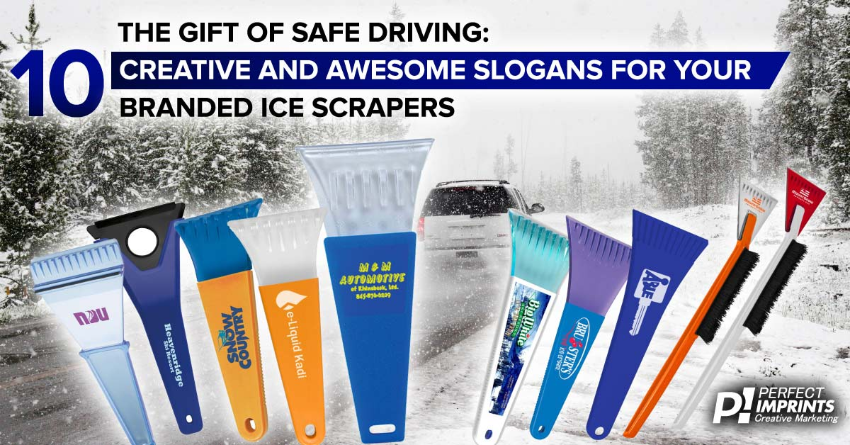 The Gift of Safe Driving: 10 Creative and Awesome Slogans for Your Branded Ice Scrapers