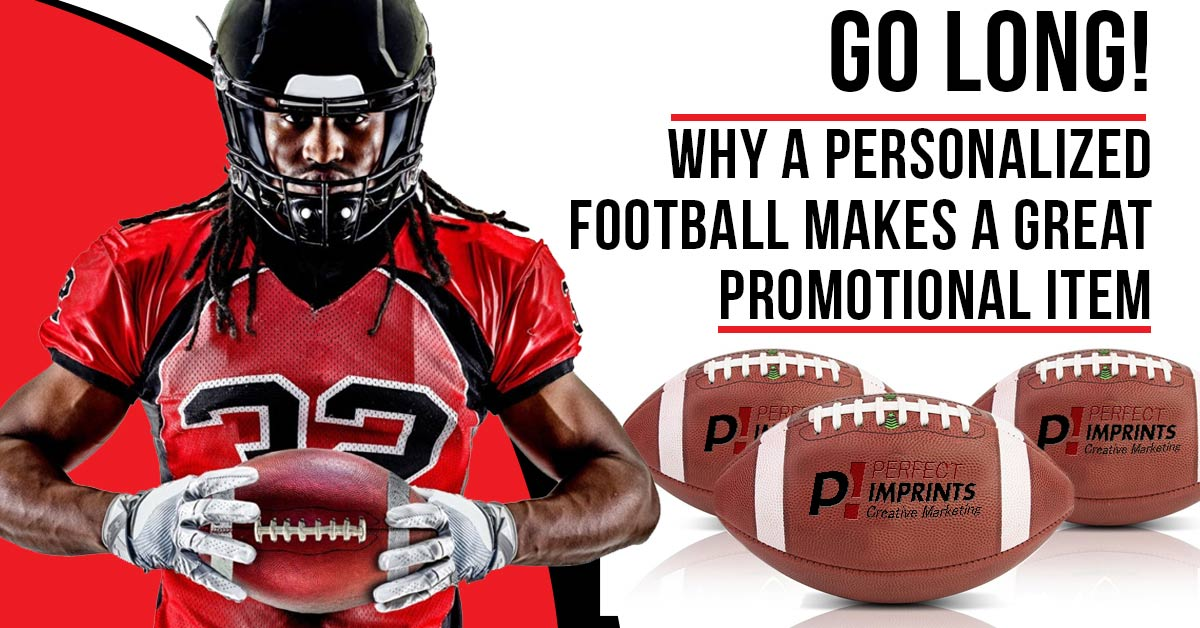 Go Long! Why a Personalized Football Makes a Great Promotional Item