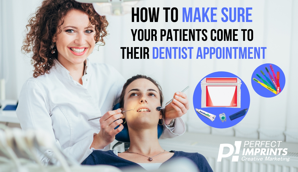 How to Make Sure Your Patients Come to Their Dentist Appointment
