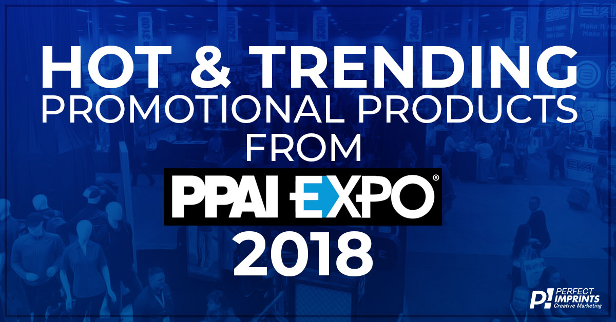 2018 Trending Promotional Products from PPAI Expo in Las Vegas