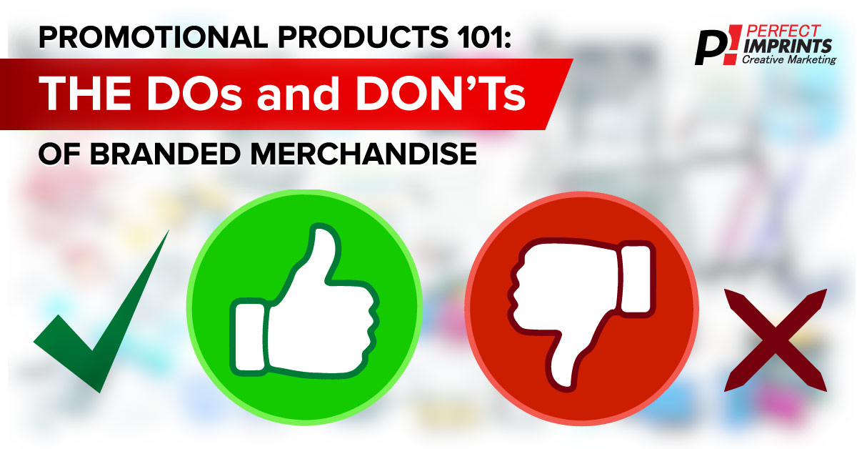 Promotional Products 101 - Dos and Don'ts of Branded Merchandise